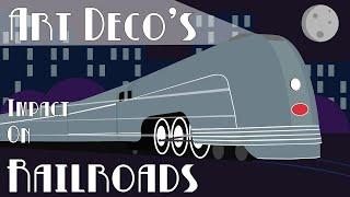 Art Deco's Impact on Railroads