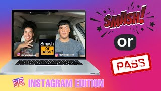 SMASH OR PASS INSTAGRAM EDITION WITH TWIN BROTHER!