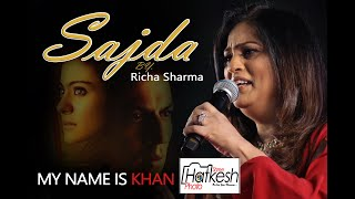 SAJDA - MY NAME IS KHAN FULL SONG HIGH QUALITY BY RICHA SHARMA