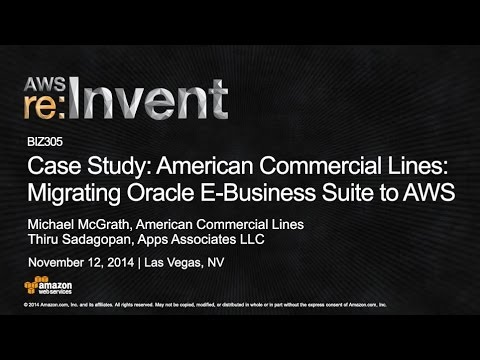 AWS re:Invent 2014 | (BIZ305) Case Study: Migrating Oracle E-Business Suite to AWS