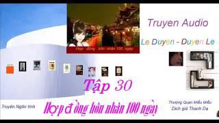 Tập30 - Hợp  Đồng Hôn Nhân 100 ngày -Thượng Quan Miễu Miễu - Truyện Audio Lê Duyên-Duyên Lê thumbnail