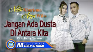 nella kharisma ft arga w jangan ada dusta diantara kita om adara official music video hd