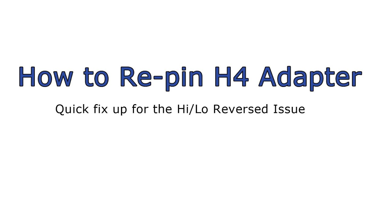 How To Re Pin H4 Adapter If Hi Lo Are Reversed Youtube 9003 Headlight Wiring Diagram