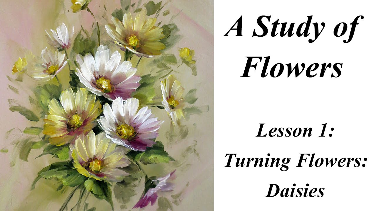 Turning Flowers Daisies Study Of Flowers Book Lesson 1 Youtube