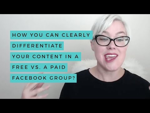 How you can clearly differentiate your content in a FREE vs. a PAID Facebook group