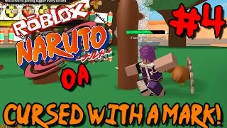CURSED WITH A MARK! | Roblox: Naruto OA - Episode 4