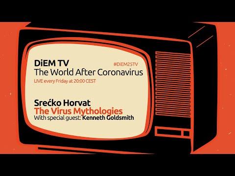 """The Virus Mythologies"" With Srecko Horvat And Special Guest Kenneth Goldsmith | DiEM25 TV:"