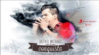Raffael Machado - Conquista (Clipe Oficial)