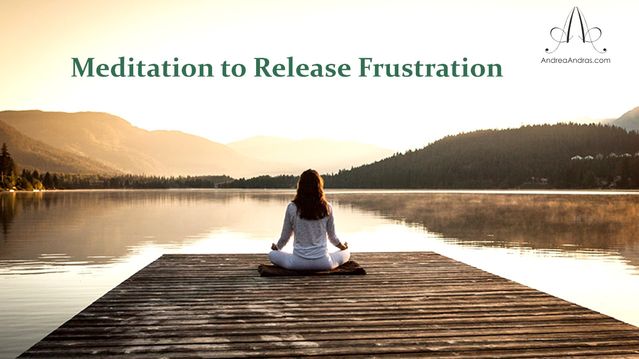 Meditation to Release Frustration - YouTube