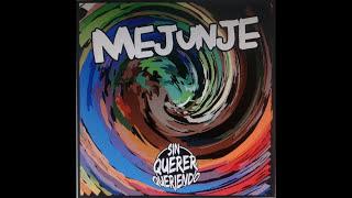 Mejunje - Sin Querer Queriendo (full album)