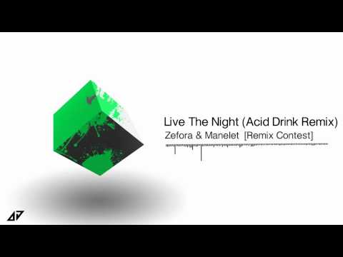 Live The Night (Acid Drink Remix) - Zefora & Manelet [Remix Contest]