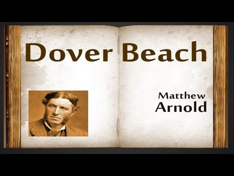 an interpretation of dover beach by matthew arnold Dover beach poem by matthew arnold this poem describes his battle with love, life and faith in his religion he narrates a story, through this poem, trying to talk to his wife about their relationship and what he thinks love should be, using the sea and the waves to support his depiction.