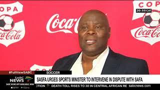 SASFA urges Sports Minister to intervene in SAFA dispute