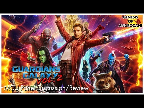 Guardians Of The Galaxy Vol. 2 - MCU Panel Discussion/Review