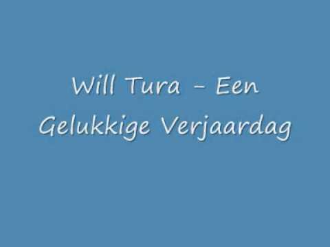 Will Tura Een Gelukkige Verjaardag Youtube