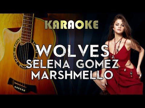 Selena Gomez, Marshmello - Wolves | Acoustic Guitar Karaoke Instrumental Lyrics Cover Sing Along