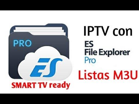 Como transferir listas m3u a el smart tv -  Mejor app ES file explorer -  ver tv de paga  2016
