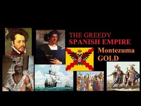 THE GREEDY SPANISH EMPIRE