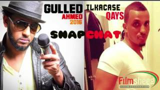 Ilkacase Qays Feat Gulled Ahmed Heestii Snapchat 2016