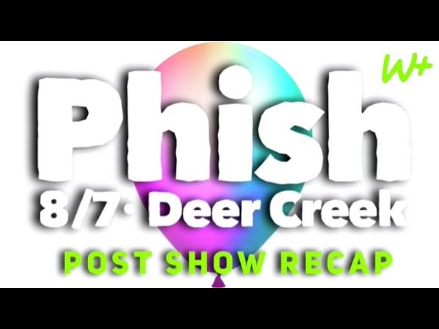 Phish 8/7/21 - Deer Creek, IN