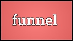 Funnel Meaning