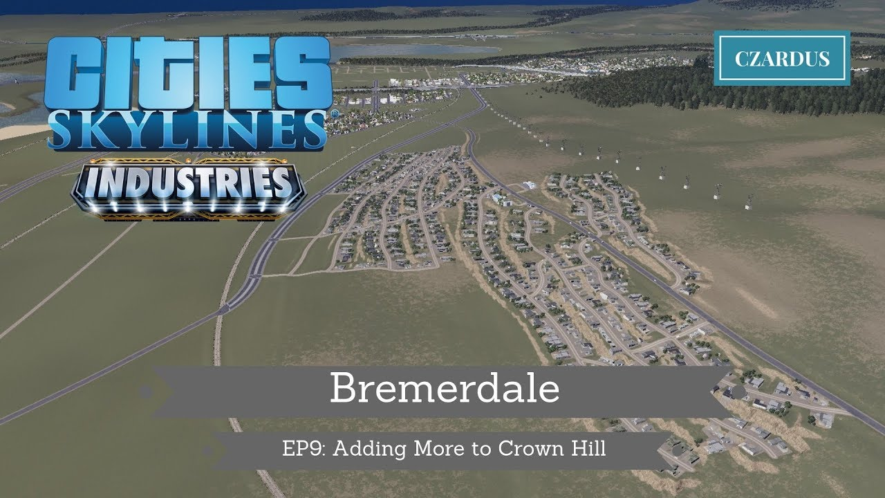 Download Bremerdale, a Cities Skylines Let's Play: EP9 - Adding More to Crown Hill