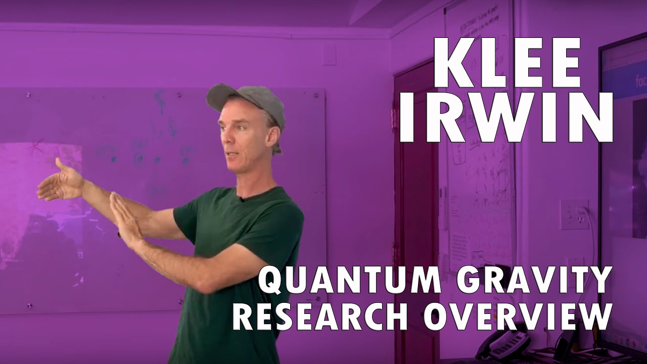 Klee Irwin - Quantum Gravity Research Overview