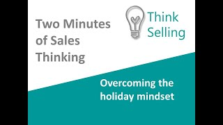 Overcoming the holiday mindset