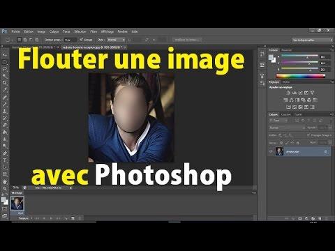 Comment Flouter Une Photo Avec Photoshop Flouter Un Visage Flouter