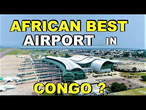 CONGO ; NEW MAYA MAYA INT. AIRPORT IN BRAZZAVILLE IS THE MOST BEAUTIFUL AIRPORT IN AFRICA