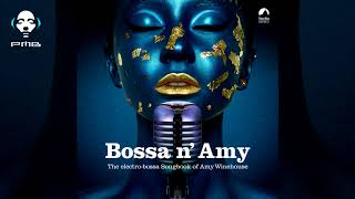 Bossa n´ Amy - The Electro Bossa Songbook of Amy Winehouse