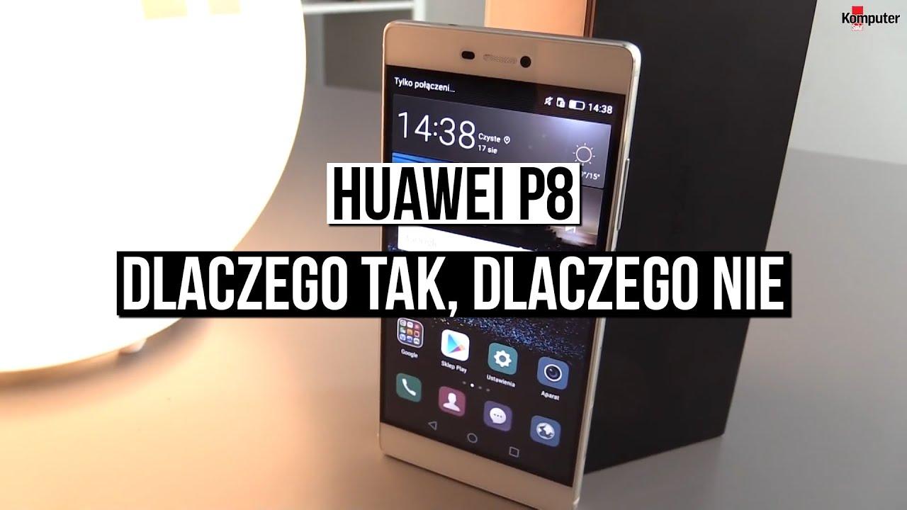 Huawei P8 - dlaczego tak, dlaczego nie - szybki test!