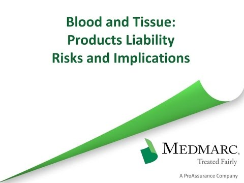 Blood and Tissue: Products Liability Risks and Implications