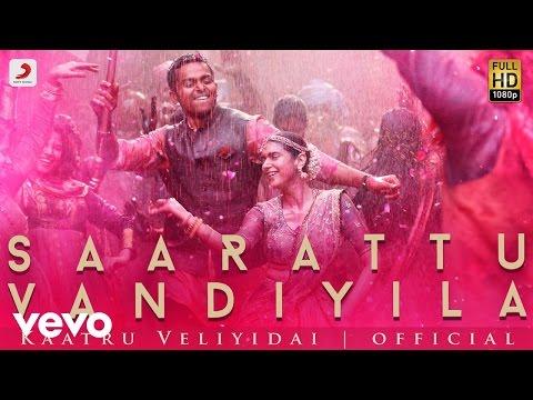 Kaatru Veliyidai - Saarattu Vandiyila Promo   AR Rahman, Mani Ratnam