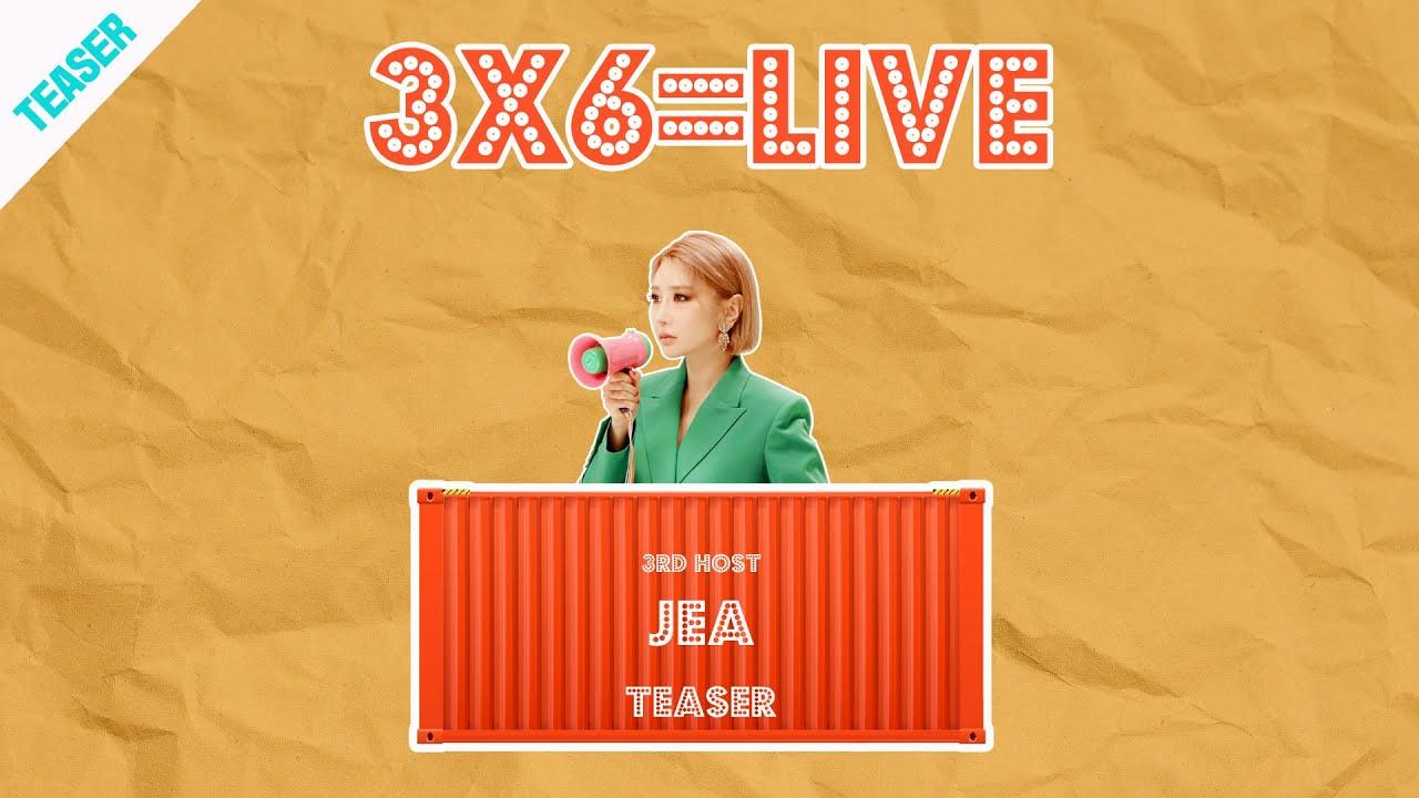 TEASER [3x6=LIVE] 3rd Host '제아(JEA)'