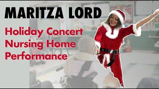Maritza Lord Holiday Concert Nursing Home Performance
