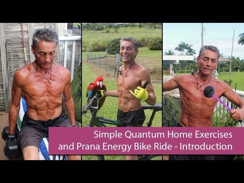 Simple Quantum Home Exercises and Prana Energy Bike Ride Introduction | Dr. Robert Cassar