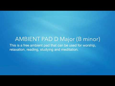 AMBIENT ATMOSPHERE PAD D Major (B minor)
