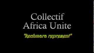 "collectif africa unite "" Kechmara represent"""