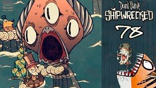 Прохождение Don't Starve: Shipwrecked (s.2) #78 - Внезапный Крякен и проблемы