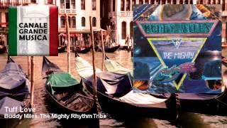Buddy Miles, The Mighty Rhythm Tribe - Tuff Love