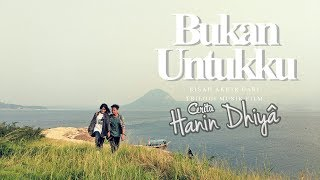 Download HANIN DHIYA - Bukan Untukku (Official Music Video)