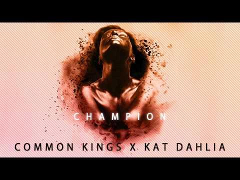 Common Kings & Kat Dahlia - Champion (Explicit) 👑