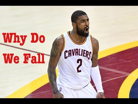 Kyrie Irving Motivation- Why Do We Fall