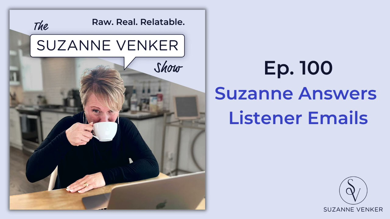 #100: Suzanne answers listener emails