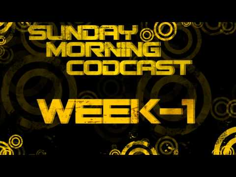 Sunday Morning CODcast Week1 (Link Video)