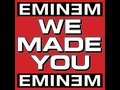 watch he video of We Made You by Eminem | Eminem