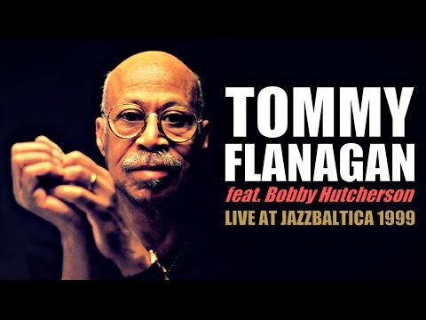 Tommy Flanagan Trio feat. Bobby Hutcherson - JazzBaltica 1999