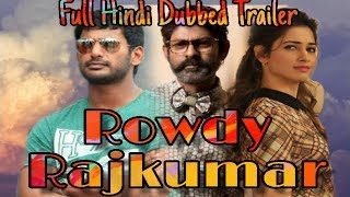 rowdy rajkumar full hindi dubbed trailer 2017 vishal tamanah bhatiya