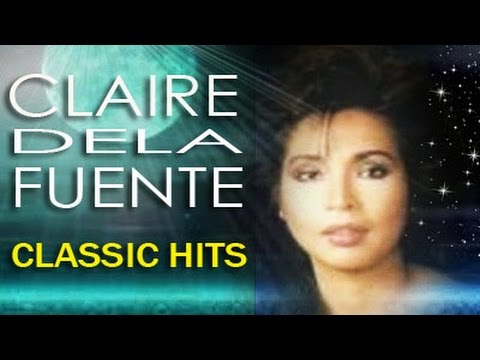 CLAIRE DELA FUENTE Classic Songs : Filipino Music